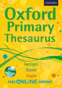 Oxford Primary Thesaurus : Empowering children aged 8+ to write independently