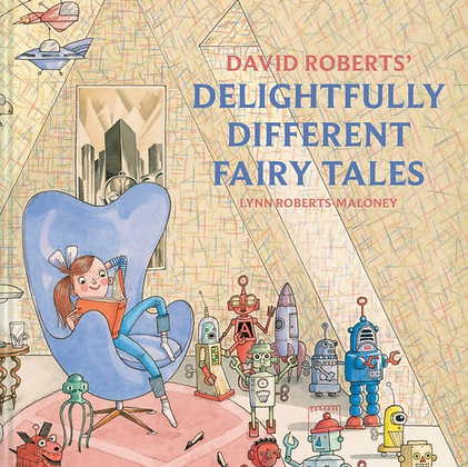 David Roberts' Delightfully Different Fairytales