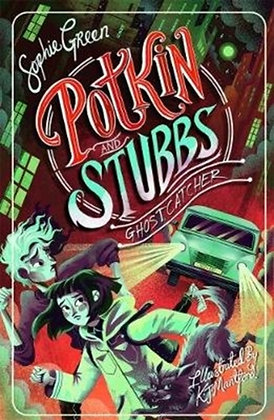 Ghostcatcher : Potkin and Stubbs Book 3
