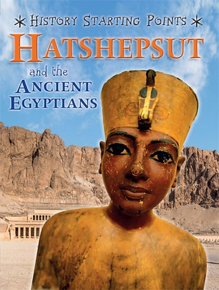 Hatshepsut and the Ancient Egyptians
