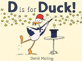 D is for Duck by David Melling and Other Great Alphabet Books