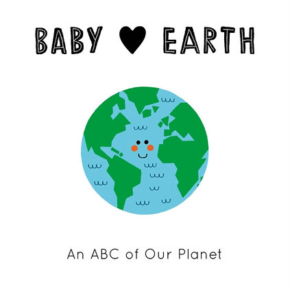 Baby Loves Earth : An ABC of Our Planet