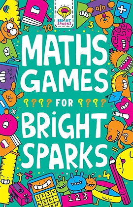 Maths Games for Bright Sparks : Ages 7 to 9