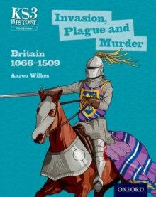 Invasion, Plague and Murder: Britain 1066-1509
