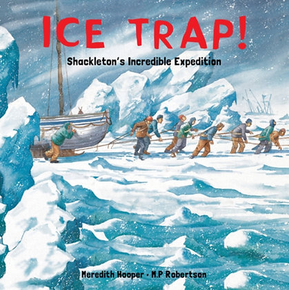 Ice Trap! : Shackleton's Incredible Expedition