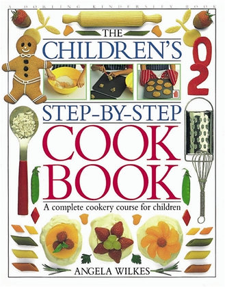 Children's Step-by-Step Cookbook : A Complete Cookery Course for Children