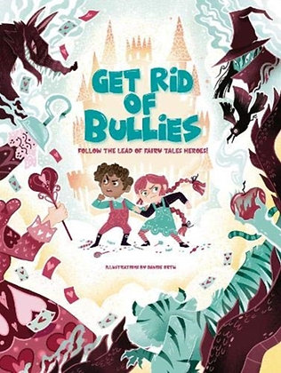 Get Rid of Bullies : Follow the Lead of Fairy Tales Heroes!