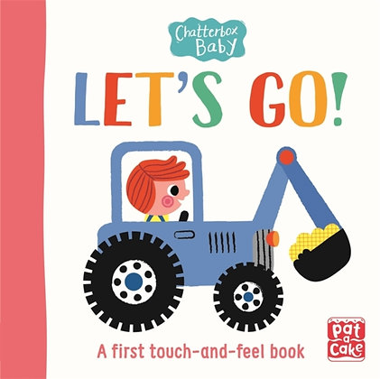 Chatterbox Baby: Let's Go! : A touch-and-feel board book to share