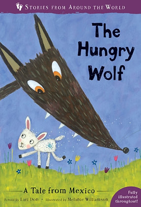 The Hungry Wolf : A Tale from Mexico