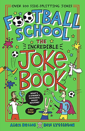 Football School: The Incredible Joke Book