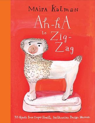 Ah-Ha to Zig-Zag : 31 Objects from Cooper Hewitt, Smithsonian Design Museum