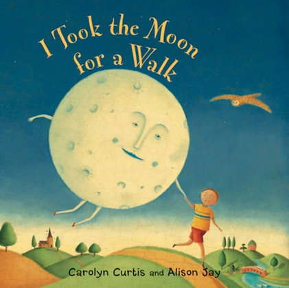 I Took the Moon for a Walk Board Book