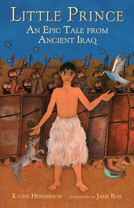 Little Prince : An Epic Tale from Ancient Iraq