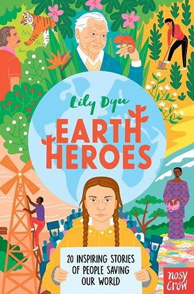 Earth Heroes : Twenty Inspiring Stories of People Saving Our World