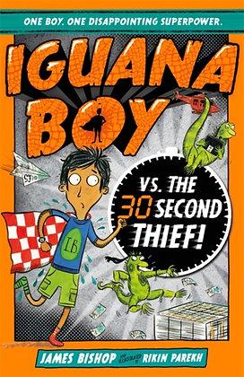 Iguana Boy vs. The 30 Second Thief : Book 2