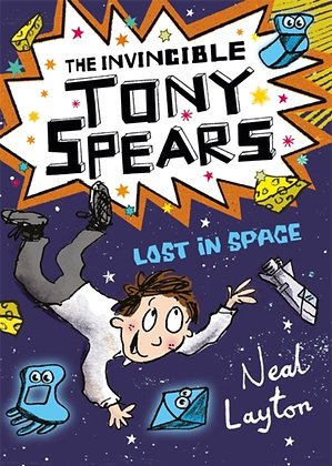 Tony Spears: The Invincible Tony Spears: Lost in Space: Book 3