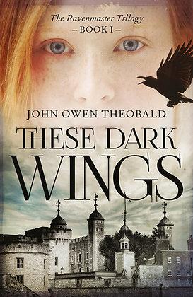 Ravenmaster: These Dark Wings