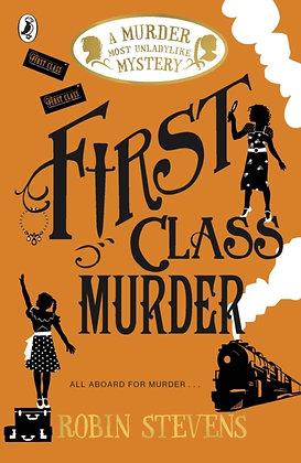 First Class Murder : A Murder Most Unladylike Mystery