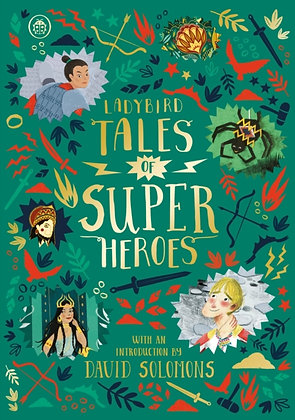 Ladybird Tales of Super Heroes : With an introduction by David Solomons