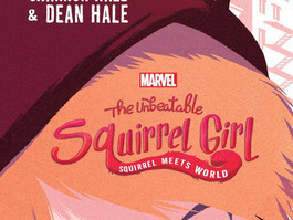 The Unbeatable Squirrel Girl: Squirrel Meets World by Shannon and Dean Hale