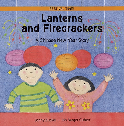 Lanterns and Firecrackers : A Chinese New Year Story