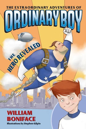 The Extraordinary Adventures of Ordinary Boy : The Hero Revealed