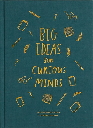 Big Ideas for Curious Minds : An Introduction to Philosophy