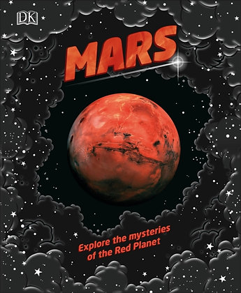 Mars : Explore the mysteries of the Red Planet