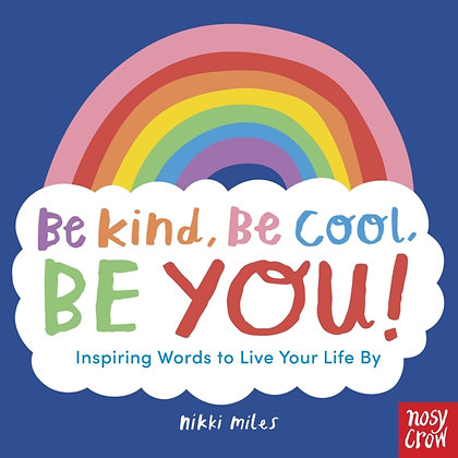 Be Kind, Be Cool, Be You!