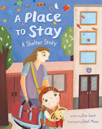 A Place to Stay : A Shelter Story