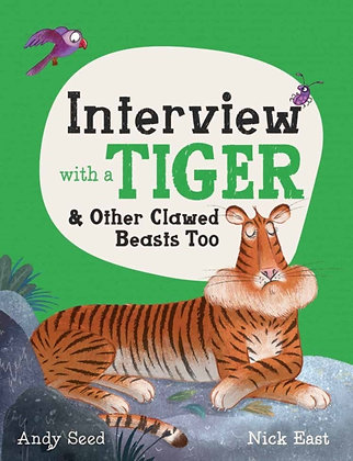 Interview with a Tiger : and Other Clawed Beasts too
