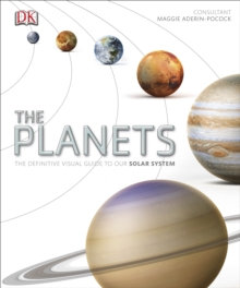 The Planets: a Visual Guide to Our Solar System