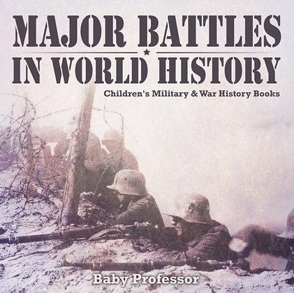 Major Battles in World History Children's Military & War History Books