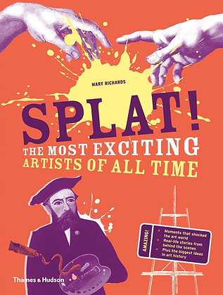 Splat! The Most Exciting Artists of All Time