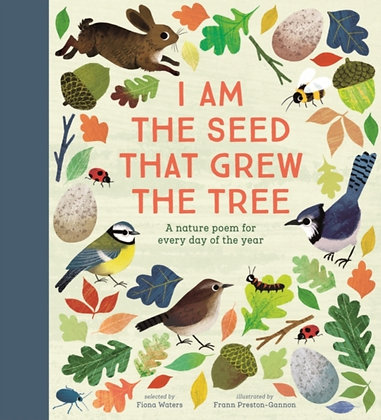 I Am the Seed That Grew the Tree: a nature poem for every day of the year