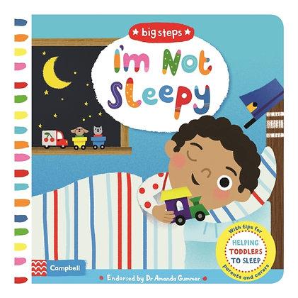 I'm Not Sleepy : Helping Toddlers Go To Sleep