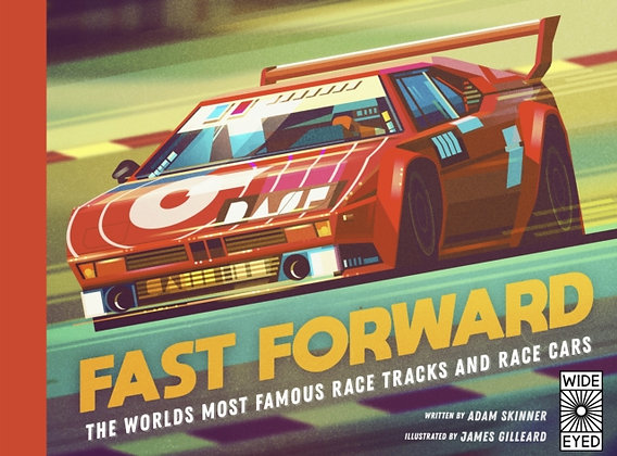 Fast Forward : The world's most famous race tracks and race cars