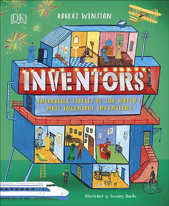 Inventors : Incredible stories of the world's most ingenious inventions