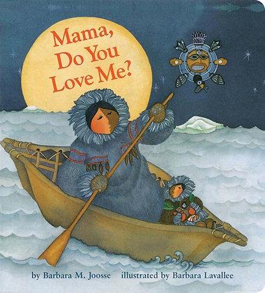 Mama Do You Love Me (Board)
