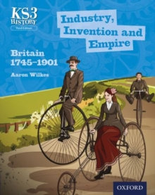 Industry, Invention and Empire: Britain 1745-1901