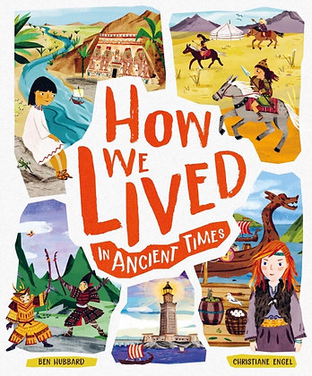 How We Lived in Ancient Times : Meet everyday children throughout history