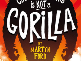 Chester Parsons is Not a Gorilla by Martyn Ford