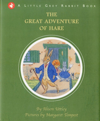 Little Grey Rabbit: the Great Adventure of Hare