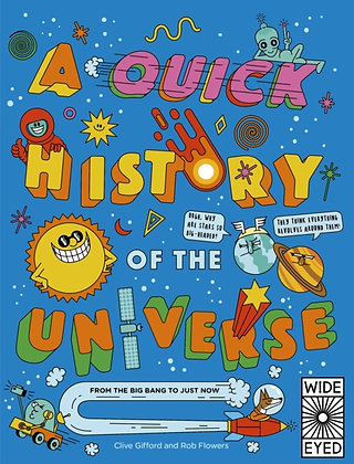 A Quick History of the Universe : From the Big Bang to Just Now