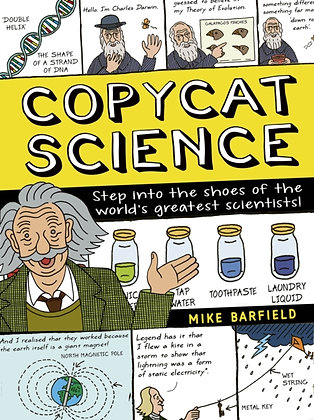 Copycat Science : Step into the shoes of the world's greatest scientists