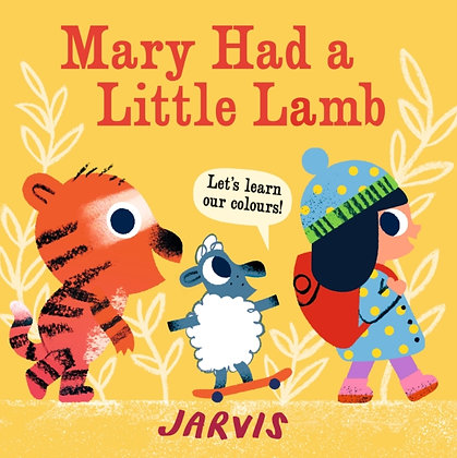 Mary Had a Little Lamb : A Colours Book