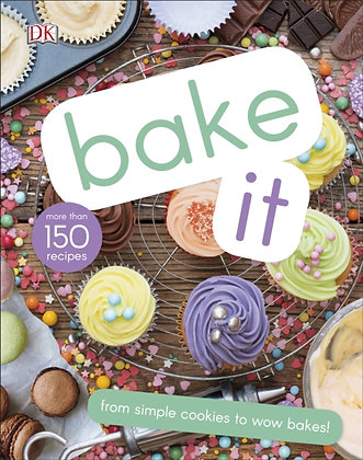 Bake It : More Than 150 Recipes for Kids from Simple Cookies to Creative Cakes!