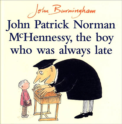 John Patrick Norman McHennessy : The Boy Who Was Always Late