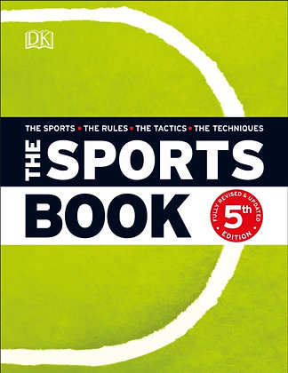 The Sports Book : The Sports*The Rules*The Tactics*The Techniques