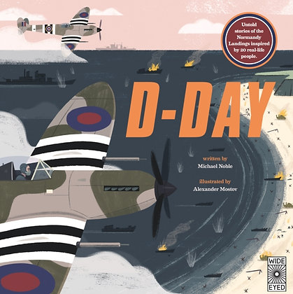 D-Day : Untold stories of the Normandy Landings inspired by 20 real-life people